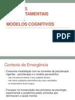1. Mod. Comportamentais e Mod. Cognitivos. CC, CO e as. Slides