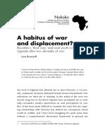 3 Rosenoff Lara 2010 a Habitus of War and Displacement Bourdieu's 'Third Way' and Rural Youth in Northern Uganda After Two Decades of War Nokoko 1 (1)