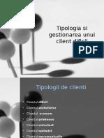 Tipologia Si Gestionarea Unui Client Dificil