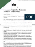 Presidente Argentino Desmarca Audiência Com Tucanos - Política - Estadão