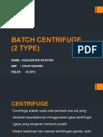 BATCH CENTRIFUGE (2 TYPE).pptx
