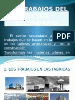 LOS TRABAJOS DEL SECTOR SECUNDARIO.pptx