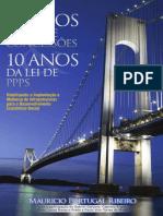 10 Anos Da Lei de PPP - Implantação e Melhoria de Infraestruturas Para Desenvolvimento Econômico-Social - Maurício Portugal