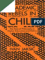 Jaksic Ivan - Academic Rebels in Chile.pdf