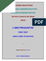 Pruebas Selectivas Auxiliares Administrativos Función Administrativa Servicio Canario de Salud 2014 1.000 Preguntas. Tipo Test Sobre Todo El Temario