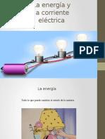 La Energía y La Corriente Eléctrica