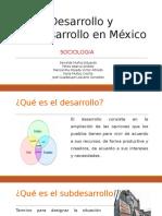 Desarrollo y Subdesarrollo en México