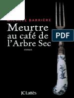 Barriere, Michele - Meurtre Au Cafe de l'Arbre Sec