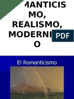 ROMANTICISMO, REALISMO, MODERNISMO