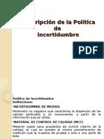Descripción de La Política de Incertidumbre