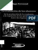 PERRENOUD Phillipe - LA EVALUACION DE LOS ALUMNOS - DE LA PRODUCCION DE LA EXPERIENCIA A LA REGUL.pdf