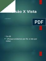 Visão X Vista