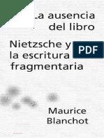 Blanchot, Maurice - La Ausencia Del Libro y Niezstche y La Escritura Fragmentaria