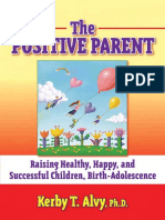 Kerby-T.-Alvy-The-Positive-Parent--Raising-Healthy-Happy-and-Successful-Children-Birth–Adolescence-2008.pdf