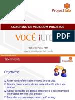 VOCÊ ILTDA - Coaching de Vida Com Projetos - Pt. 1