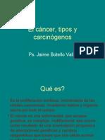 El cáncer, tipos y carcinógenos. Ps. Jaime Botello Valle