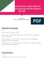 """Apresentação do Trabalho """"Transição Do Cinema Mudo Para o Cinema Sonono Em Belo Horizonte - Uma Comparação Com Rio de Janeiro e São Paulo"""""""