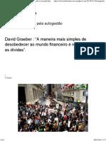 David Graeber - A maneira mais simples de desobedecer ao mundo financeiro é recusar pagar as dívidas.pdf