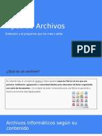 Tipos de Archivos