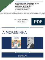 A Moreninha Slide