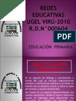 DIAPOSITIVAS REDES EDUC-UGEL VIRÚ-2010.ppt