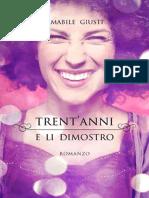 Trent'Anni e Li Dimostro (2013)