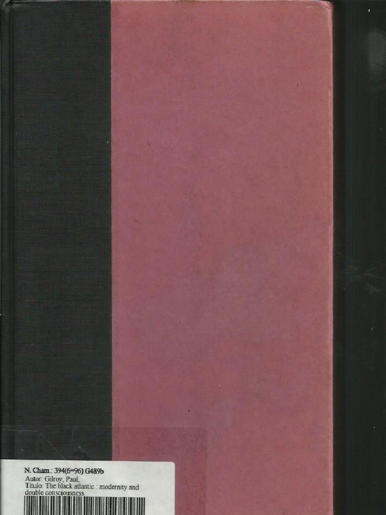 The Black Atlantic - PAUL GILROY, 1993   Politics