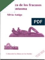 Amigo Silvia 2005. Clínica de Los Fracasos Del Fantasma. Ed. Homo Sapiens
