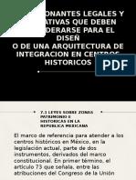 CONDICIONANTES LEGALES Y NORMATIVAS QUE DEBEN CONSIDERARSE PARA EL DISEÑO DE UNA ARQUITECTURA DE INTEGRACION EN CENTROS HISTORICOS