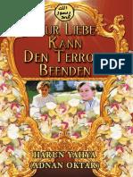 Nur Liebe Kann Den Terror Beenden. German Deutsche