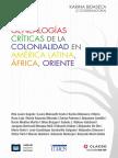 Genealogías Críticas de La Colonialidad en América Latina, África, Oriente. Coordinadora Karina Bidasec