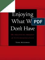 McGowan, Todd Enjoying what we don't have _ the political project of psychoanalysis-University of Nebraska Press (2013)