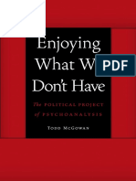 McGowan, Todd Enjoying what we don't have _ the political project of psychoanalysis-University of Nebraska Press (2013)