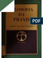 Vasquez.filosofia Da Praxis-segunda Parte