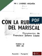 Con la Rubrica del Mariscal de Juan I. Livieres Argaña Tomo VI año 1859-60 Asunción