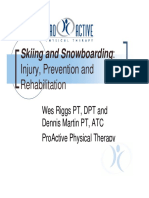 Skiing and Snowboarding- Injury, Prevention and Rehabilitation