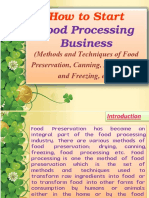 How to Start Food Processing Business (Methods and Techniques of Food Preservation, Canning, Dehydration and Freezing, etc.)