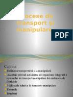 Procese de transport şi manipulare.pptx prezentare.pptx