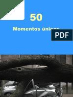 50 MOMENTOS PUNTUALES Y PRECISOS