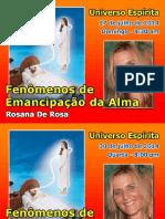 Fenomemos de Emancipacao Da Alma-RosanaDR