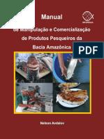 Manual de manipulação e comercialização de produtos pesqueiros da bacia amazônica.