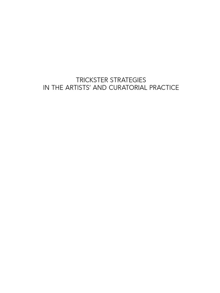 trickster strategies in the artists u0027 and curatorial practice