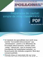 Prepararea de Cavitati Simple de Inlay Clasele I Si V