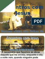 Encontros Com Jesus Parte 3