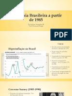 Economia Brasileira a Partir de 1985