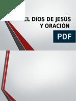 El Dios de Jesús y Oración, Prese