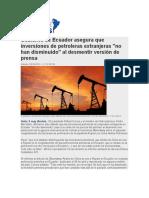 Gobierno de Ecuador Asegura Que Inversiones de Petroleras Extranjeras 'No Han Disminuido' Al Desmentir Versión de Prensa