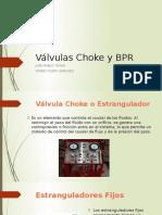 Valvulas Choke y BPR