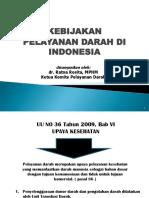 1.1. Kebijakan Pelayanan Darah Di Indonesia - Ratna Rosita