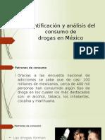 Identificación y Análisis Del Consumo de Drogas en México